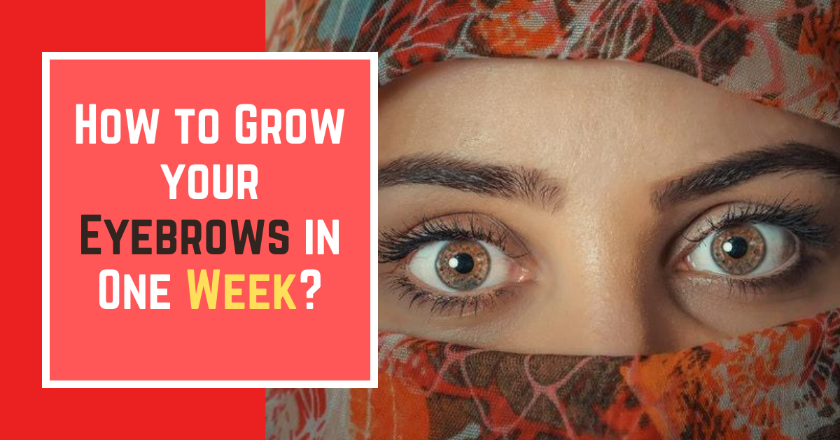 How to Grow your Eyebrows in One Week? - ODDLYHACKS